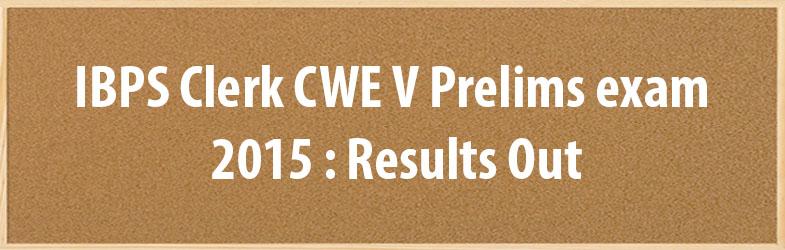 IBPS Clerk CWE V Prelims exam 2015