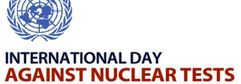 on-this-international-day-against-nuclear-tests-2b25e5929504eedfb02c70d0d237a0ab