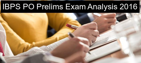IBPS PO Prelims Exam Analysis 2016