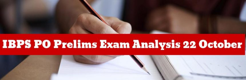 IBPS PO Prelims Exam Analysis 22 October
