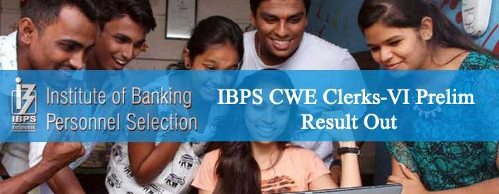 ibps-cwe-clerks-vi-prelim-result-out
