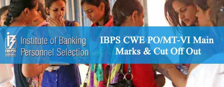 ibps-cwe-po-mt-vi-main-marks-cut-off-out