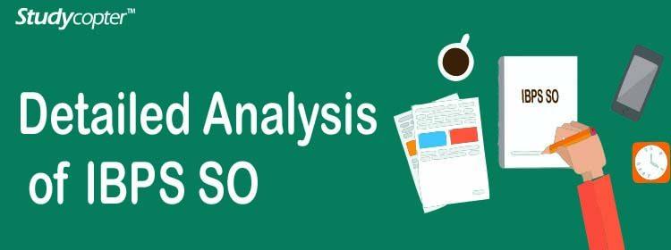 IBPS SO, IBPS SO 2017 , IBPS SO 2018, Detailed Analysis of IBPS SO