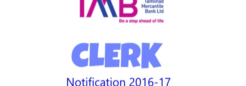 Tamilnad Mercantile Bank Clerk Notification 2016-17 Out
