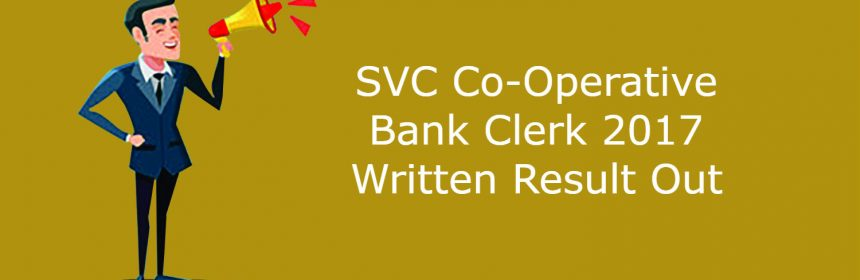 SVC Co-Operative Bank Clerk 2017 Written Result Out