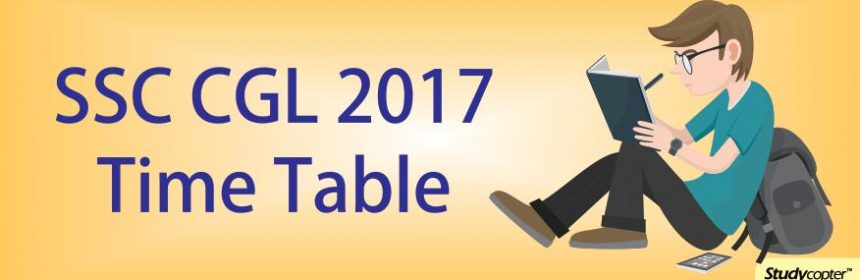 ssc cgl 2017 time table