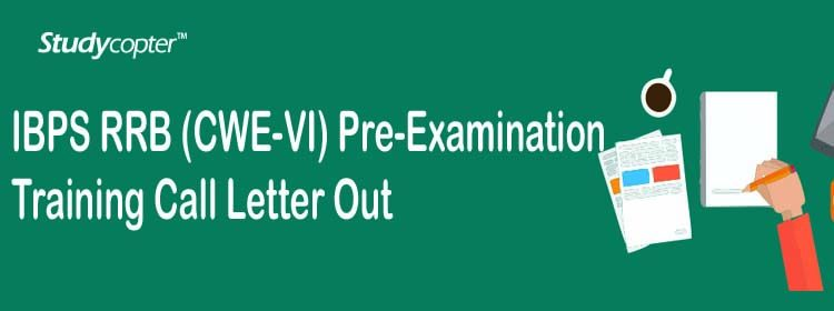 IBPS RRB (CWE-VI) Pre-Examination Training Call Letter Out