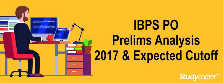 IBPS PO Prelims Analysis 2017 & Expected Cutoff