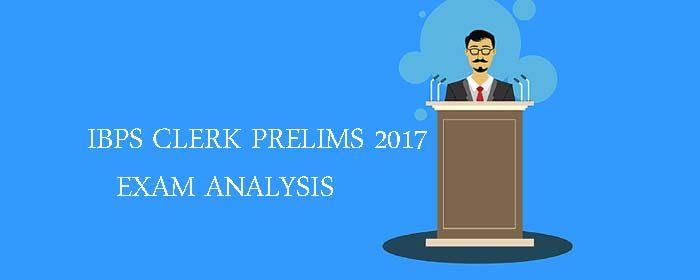 IBPS CLERK PRELIMS 2017 EXAM ANALYSIS.
