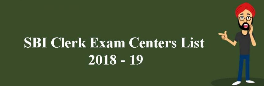 SBI Clerk Exam Centers List