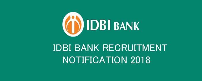 IDBI BANK RECRUITMENT NOTIFICATION 2018