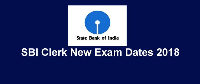 SBI Clerk New Exam Dates 2018