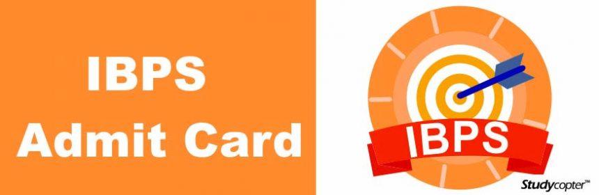 IBPS ADMIT Card 2017, IBPS Clerk Admit Card 2017, IBPS SO Admit Card 2017, IBPS PO Card 2017, IBPS RRB Card 2017 copy