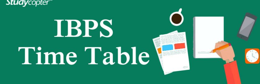 ibps time table ibps clerk exam ibps po exam ibps so exam ibps rrb exam