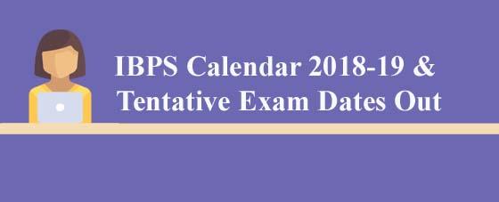 IBPS Calendar 2018-19 & Tentative Exam Dates Out,