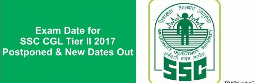 SSC CGL Tier II 2017 Exam Dates Postponed & New Dates Out