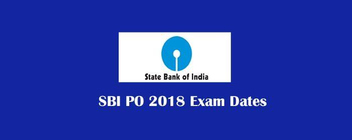 SBI PO 2018 Exam Dates