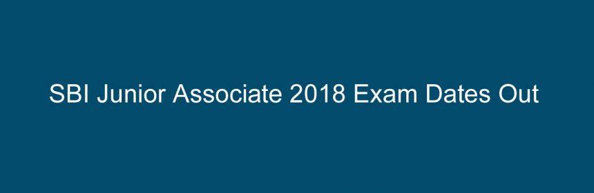 SBI Junior Associate 2018 Exam Dates Out